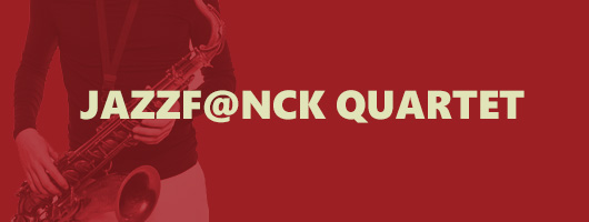 JFC Jazz Club JAZZ F@NCK Quartet - 2